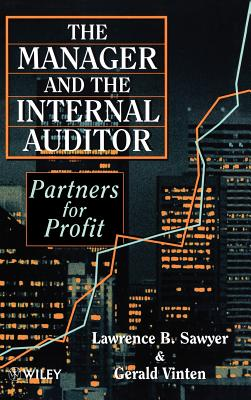 The Manager and the Internal Auditor: Partners for Profit - Vinten, Gerald, Professor, and Sawyer, Lawrence B