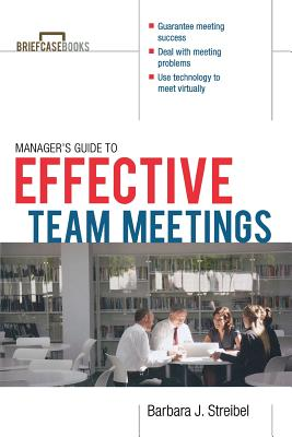 The Manager's Guide to Effective Meetings - Streibel, Barbara J