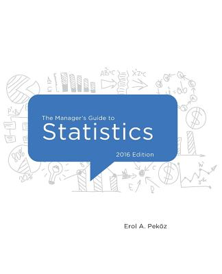 The Manager's Guide to Statistics - Pekoz, Erol