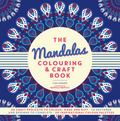 The Mandalas Colouring & Craft Book - Hughes, Lisa