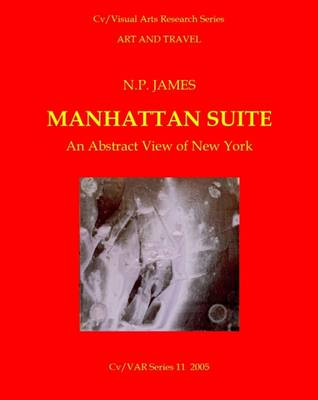 The Manhattan Suite: An Abstract View of New York - James, Philip