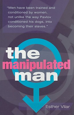 The Manipulated Man - Vilar, Esther