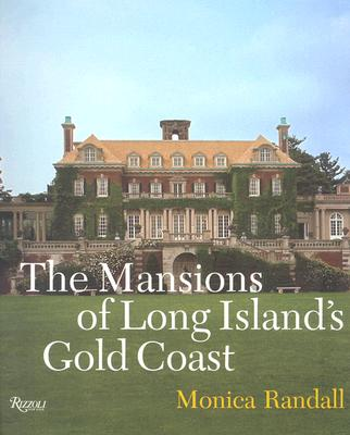 The Mansions of Long Island's Gold Coast: Revised and Expanded - Randall, Monica