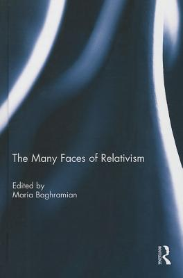 The Many Faces of Relativism - Baghramian, Maria (Editor)