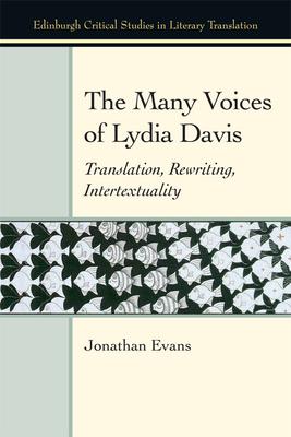 The Many Voices of Lydia Davis: Translation, Rewriting, Intertextuality - Evans, Jonathan