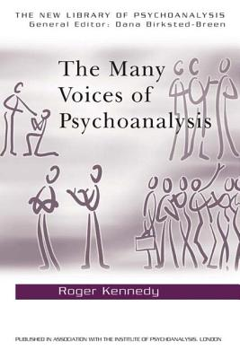 The Many Voices of Psychoanalysis - Kennedy, Roger