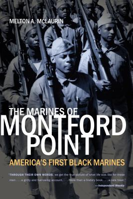 The Marines of Montford Point: America's First Black Marines - McLaurin, Melton A