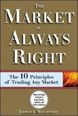 The Market Is Always Right - McCafferty, Thomas, and Shkonkik, Eric, and Shkolnik, Eric