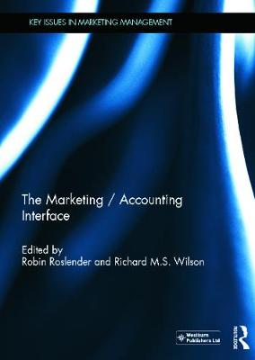 The Marketing / Accounting Interface - Roslender, Robin (Editor), and Wilson, Richard M. S. (Editor)