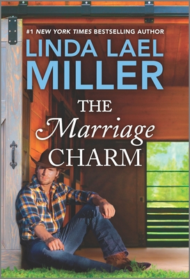 The Marriage Charm - Miller, Linda Lael
