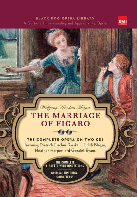 The Marriage of Figaro - Mozart, Wolfgang Amadeus (Composer), and Berger, William, MD (Commentaries by), and Levine, Robert (Text by)