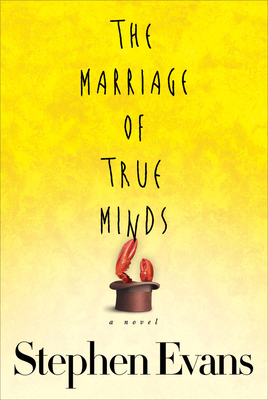 The Marriage of True Minds - Evans, Stephen