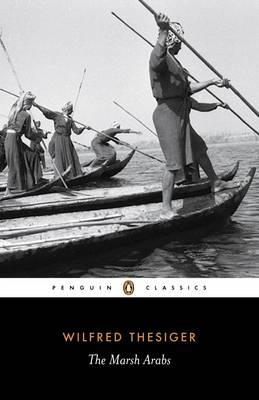 The Marsh Arabs - Thesiger, Wilfred, and Anderson, Jon Lee (Introduction by)