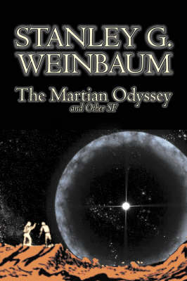 The Martian Odyssey and Other SF by Stanley G. Weinbaum, Science Fiction, Adventure, Short Stories - Weinbaum, Stanley G