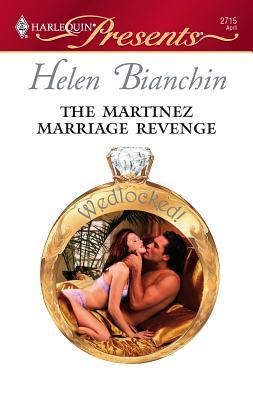 The Martinez Marriage Revenge - Bianchin, Helen