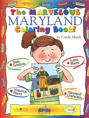 The Marvelous Maryland Coloring Book! - Marsh, Carole