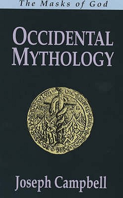 The Masks of God: Occidental Mythology v. 3 - Campbell, Joseph