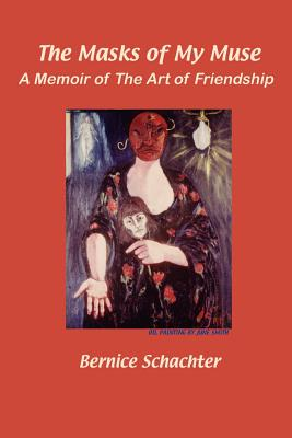 The Masks of My Muse - Schachter, Bernice