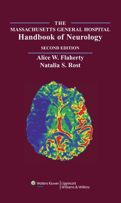 The Massachusetts General Hospital Handbook of Neurology - Flaherty, Alice W, MD, PhD