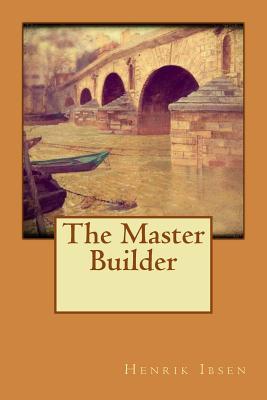 The Master Builder - Henrik Ibsen