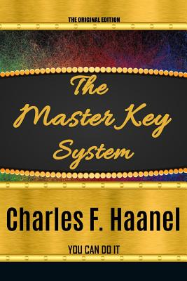 The Master Key System - Haanel, Charles F, and Mxama, Mxumu (Editor)