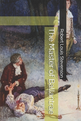 The Master of Ballantrae - Stevenson, Robert Louis
