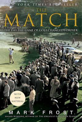 The Match: The Day the Game of Golf Changed Forever - Frost, Mark