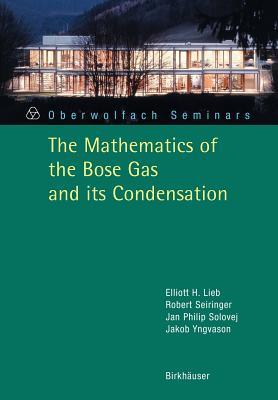 The Mathematics of the Bose Gas and Its Condensation - North Atlantic Treaty Organization