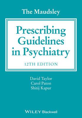 The Maudsley Prescribing Guidelines in Psychiatry - Taylor, David