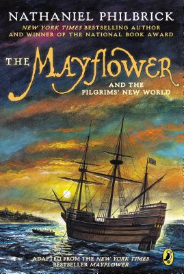 The Mayflower and the Pilgrims' New World - Philbrick, Nathaniel