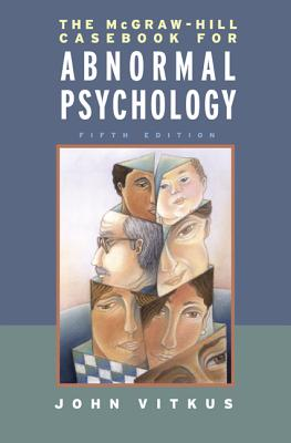 The McGraw-Hill Casebook in Abnormal Psychology - Vitkus, John, and Vitkus John