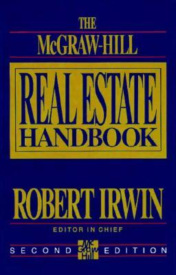 The McGraw-Hill Real Estate Handbook - Irwin, Robert (Editor)