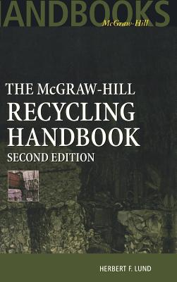 The McGraw-Hill Recycling Handbook - Lund, Herbert F