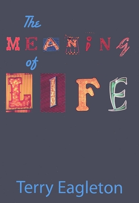 The Meaning of Life - Eagleton, Terry