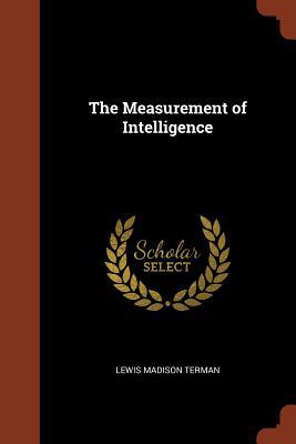 The Measurement of Intelligence - Terman, Lewis Madison