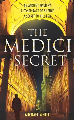 The Medici Secret - White, Michael