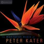 The Meditation Music of Peter Kater