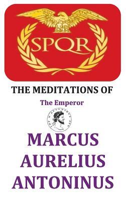 The Meditations of the Emperor Marcus Aurelius Antoninus - Aurelius, Marcus