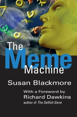 The Meme Machine - Blackmore, Susan J, and Dawkins, Richard (Foreword by)