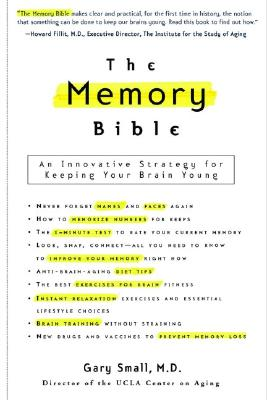 The Memory Bible: An Innovative Strategy for Keeping Your Brain Young - Small, Gary, Dr., M.D.