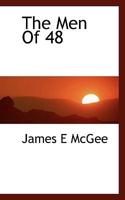 The Men of 48 - McGee, James E
