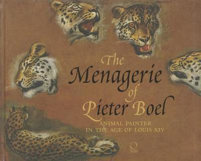 The Menagerie of Pieter Boel: Animal Painter in the Age of Louis XIV - Gallerrani, Paola
