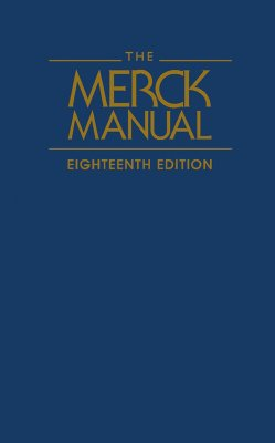 The Merck Manual of Diagnosis and Therapy - Beer, Mark H, and Porter, Robert S, and Jones, Thomas V