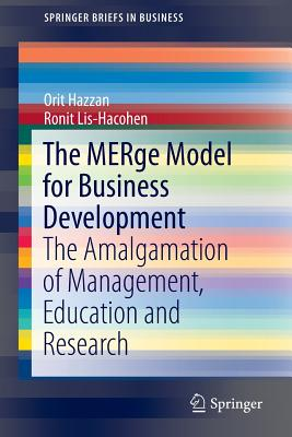 The Merge Model for Business Development: The Amalgamation of Management, Education and Research - Hazzan, Orit