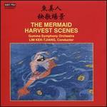 The Mermaid; Harvest Scenes