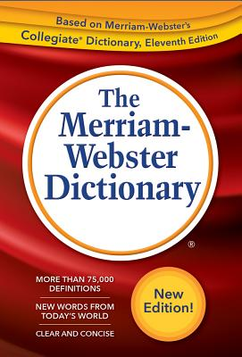 The Merriam-Webster Dictionary - Merriam-Webster Inc