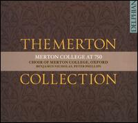 The Merton Collection - Merton College at 750 - Anna Steppler (organ); Emily Tann (soprano); Francis Shepherd (cantor); Jeremy Kenyon (alto); Polly Gamble (soprano);...