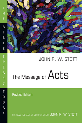 The Message of Acts - Stott, John, Dr.
