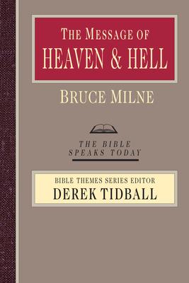 The Message of Heaven and Hell: Grace and Destiny - Milne, Bruce