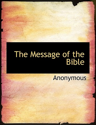 The Message of the Bible - Anonymous